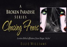 Chasing Fears from the A Broken Paradise Series