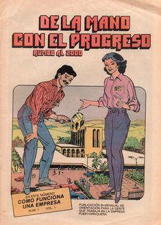 Esta serie de cómics comenzó a publicarse en 1989 y el propósito de la misma era defender los empleos del sector privado por medio de planteamientos convincentes a favor de la empresa privada. Ismael Rodríguez Báez fue el artista.