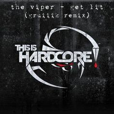 The Viper - get lit (gruiiik remix)  remix for #TiH