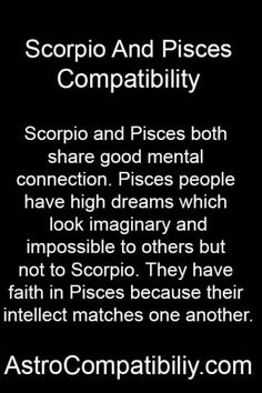 Scorpio and Pisces both...
