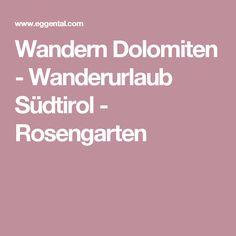 Wandern Dolomiten - Wanderurlaub Südtirol - Rosengarten