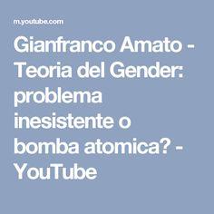 Gianfranco Amato - Teoria del Gender: problema inesistente o bomba atomica? - YouTube