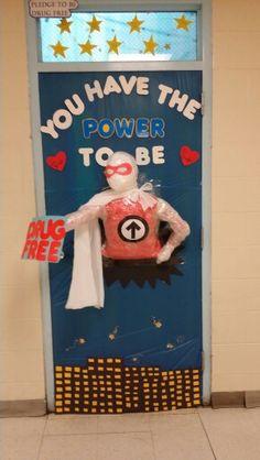 Idea for door theme Drug Free Door Decorations, Superhero Classroom Decorations, School Decorations, Classroom Themes, Hallway Decorations, Halloween Door, Holidays Halloween, Drug Free Posters, Owl Door
