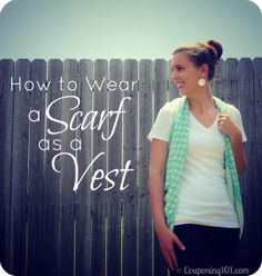 No-sew scarf refashion. How to wear a SCARF as a VEST! Genius!!