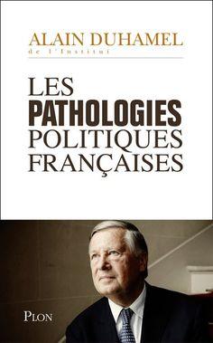 Les pathologies politiques françaises de Alain Duhamel, édité chez Plon, Glose.com (18/11/2016)