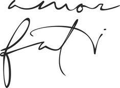 Amor Fati Is Tattoo Pictures Amor Tattoo, Tattoo Art, Foot Tattoos, Small Tattoos, Tatoos, Bild Tattoos, Cover Tattoo, Pretty Tattoos, Tattoo Fonts
