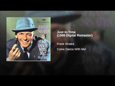 """""""Just In Time"""" - Frank Sinatra ... RIP Ol' Blue Eyes/Chairman of the Board/The Voice @ 82 (12/12/15 - 5/14/1998)"""
