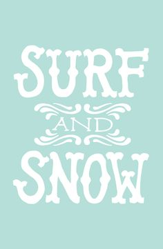 surf and snow