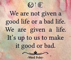 Good Life or a Bad Life