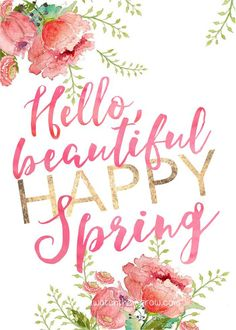 Free Spring Printables - Hello, Beautiful Happy Spring and Happy Easter in lovely watercolor and handlettering! Diy Spring, Spring Art, Spring Is Here, Spring Crafts, Happy Spring Day, First Day Of Spring, Welcome Spring, Spring Sign, Spring Door