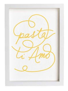 """If I had walls for artwork in my kitchen, I would order these typographic prints right now. """"Pasta Ti Amo,"""" $38"""