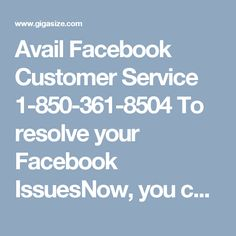 Avail Facebook Customer Service 1-850-361-8504 To resolve your Facebook IssuesNow, you can solve all your issues by making a contact with our Facebook Customer Service at anytime. Our tech experts are very much educated and authorized in eliminating all your problems within a small span of time. For more advance knowledge of our services, you can give us a ring at our Facebook helpline number 1-850-361-8504 without any charge. To get more advance services click here…