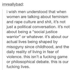 not just men, but people in general who don't understand that feminism is simply equality and not a four letter word