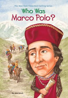 by Joan Holub. Who Was Marco Polo? ages 7-11.