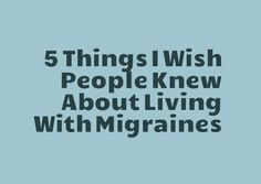 5 Things I Wish People Knew About Living With Migraines. Nature can sometimes offer a solution. I hope you find a solution in 2016! Worth a visit on.fb.me/1fqFYu5