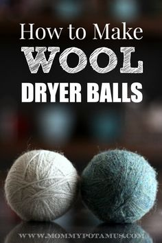 Save time and money, reduce static cling and ditch toxic fabric softeners with homemade wool dryer balls. Here's how to make them.
