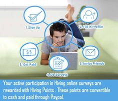 """In return for fully completing one of Hiving #surveys, you will earn what they call """"Hiving Points"""". These Points (at least 4000 Points) can be exchanged later on for cash by PayPal. """"1000 Points are equivalent to £1.00."""" - See more at: http://www.surveyjury.com/hiving-take-surveys-earn-points-redeem-cash-paypal"""