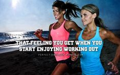 Exercise gives you endorphins, and endorphins make you happy