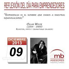 Reflexiones para Emprendedores 09/12/2013  http://es.wikipedia.org/wiki/Oscar_Wilde       #emprendedores #emprendedurismo #entrepreneurship #Frases #Citas #Reflexiones