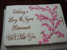 Retirement cake for my beautiful mom More(Rectangle Cake Decorating) Retirement Party Cakes, Retirement Party Decorations, Retirement Ideas, Teacher Retirement, Retirement Gifts, Congratulations Cake, Farewell Cake, Slab Cake, Rectangle Cake