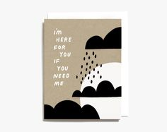 I'm Here for You If You Need Me - Sympathy Screen Printed Folding Card Sympathy Greetings, Sympathy Cards, Greeting Cards, Printing Ink, Silk Screen Printing, I Need You, Anniversary Cards, Paper Goods, Your Cards