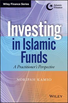 A guide to Islamic investment opportunities from the CEO of the world's leading Islamic finance bank. #CIMB_Islamic #Asset_management #practical #IslamicFinance #misconceptions #myths #indices #comparative_analysis