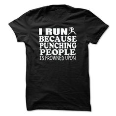 I RUN BECAUSE PUNCHING PEOPLE T-Shirts, Hoodies. VIEW DETAIL ==► https://www.sunfrog.com/Faith/I-RUN-BECAUSE-PUNCHING-PEOPLE.html?id=41382