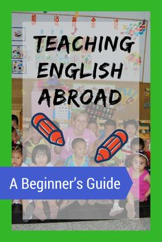 Looking to make your life an adventure? Here's our beginner's guide to teaching English abroad, so you can start getting paid to travel the world! #TESL #teachingenglish #TEFL