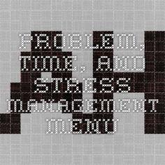 Problem, time, and stress management menu
