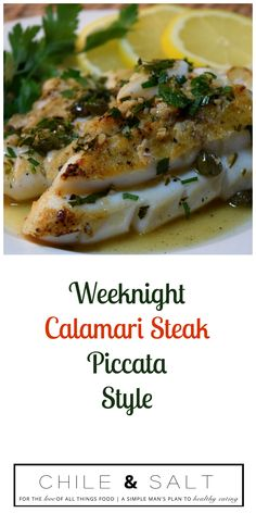 Weeknight Calamari Steaks Piccata Style, fork tender, super easy, totally delicious & on the table i Calamari Steak Recipes, Easy Steak Recipes, Great Recipes, Favorite Recipes, Octopus Recipes, Fish Recipes, Seafood Recipes, Squid Recipes, Healthy Cooking