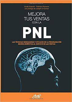 Mejora tus ventas con la PNL (Spanish Edition): Granchi, Guido, Pirovano, Fabrizio: 9781646990627: Amazon.com: Books - De Vecchi Ediciones - DVE - Editorial Devecchi - DVE Publishing - DVE Ediciones