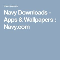 Navy Downloads - Apps & Wallpapers : Navy.com