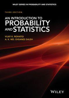 An Introduction to Probability and Statistics Rohatgi, Vijay K. Hoboken, New Jersey: Wiley, 2015 Novedades Noviembre 2016
