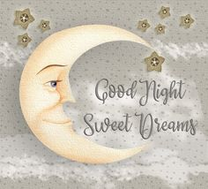Good Night Sweet Dreams.