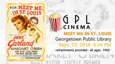 "GPL Cinema: Meet Me in St. Louis - We're screening the perennial Judy Garland classic Meet Me in St. Louis on September 23, 2016 at 6:30 p.m. Enjoy this classic that features the songs ""The Trolley Song"" and ""Have Yourself a Merry Little Christmas"".GPL Cinema events are always free and open to the public."