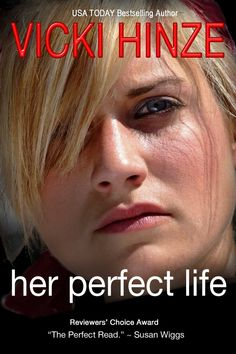 A Girl and Her Kindle: Her Perfect Life by Vicki Hinze - $0.99 Goodie!