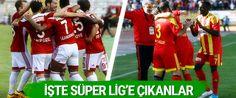 TFF 1.Lig'de Evkur Yeni Malatyaspor ve Sivasspor doğrudan Süper Lig'e yükseldi.