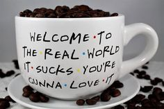 Personalized Custom Friends TV Show Coffee Mug - 14 OZ - Welcome to the real world it sucks you're gunna love it Collective