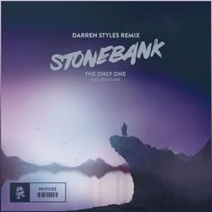 Stonebank - The Only One (feat. Ben Clark) (Darren Styles Remix) by Monstercat