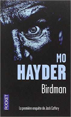 Amazon.fr - Birdman - Mo Hayder, Thierry Arson - Livres