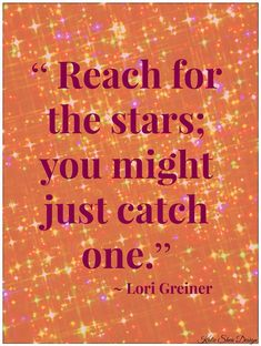 Reach for the stars....