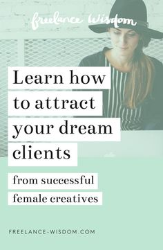 Learn how to attract your dream clients through interviews with 40+ successful female freelance creatives. Learn about how these talented and driven graphic designers, bloggers, illustrators, lettering artists, pattern designers, photographers etc find and keep their ideal clients.