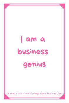 """I am a business genius"" Daily affirmation from the Business Success Journal (Change Your Mindset in 90 Days) - Use the Law of Attraction to manifest your ideal successful business. Wealth Affirmations, Morning Affirmations, Law Of Attraction Affirmations, Law Of Attraction Quotes, Positive Affirmations, Positive Thoughts, Positive Quotes, Inspirational Quotes, Motivational Quotes"