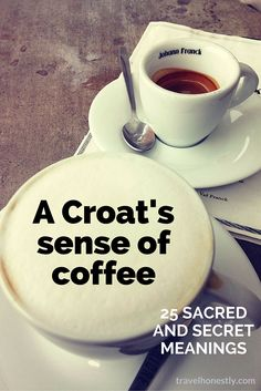 Croatian cafe culture is more than enjoying the drink. Coffee seeps into every aspect of Croatian life and language. Discover this amazing cosmology.