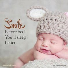Smile before bed. You'll sleep better... and like a baby!