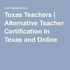 Texas Teachers | Alternative Teacher Certification in Texas and Online