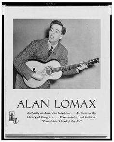 """Brochure: Alan Lomax--Authority on American folk-lore ... Archivist to the Library of Congress ... Commentator and artist on """"Columbia's School of the Air"""" (1940-1945) Library of Congress, Prints & Photographs Division, LC-USZ62-121915. From 'Folk City: New York and the American Folk Music Revival' by Stephen Petrus and Ronald D. Cohen #folk #music"""