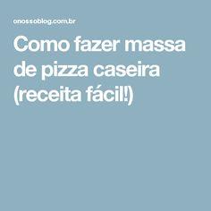 Como fazer massa de pizza caseira (receita fácil!)