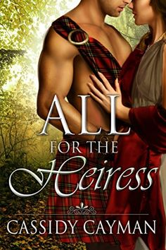 All for the Heiress (Book 7 of Lost Highlander series) by Cassidy Cayman http://www.amazon.com/dp/B00TX1SRXE/ref=cm_sw_r_pi_dp_visTwb1XB0DZX