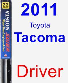 Driver Wiper Blade for 2011 Toyota Tacoma - Vision Saver